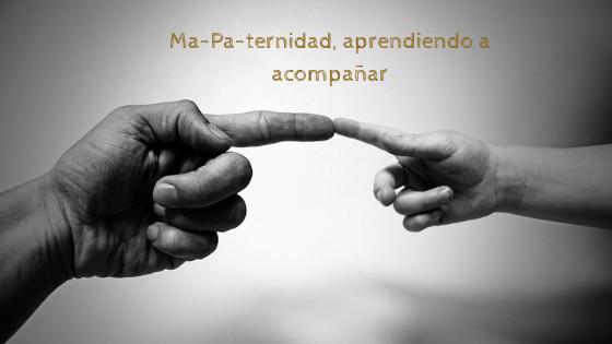 Ma-Pa-ternidad, aprendiendo a acompañar