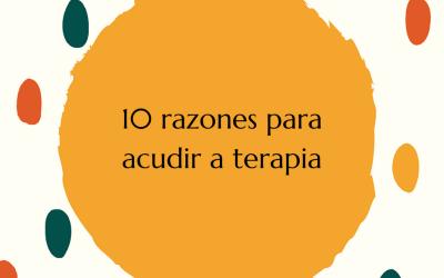10 Razones para acudir a terapia