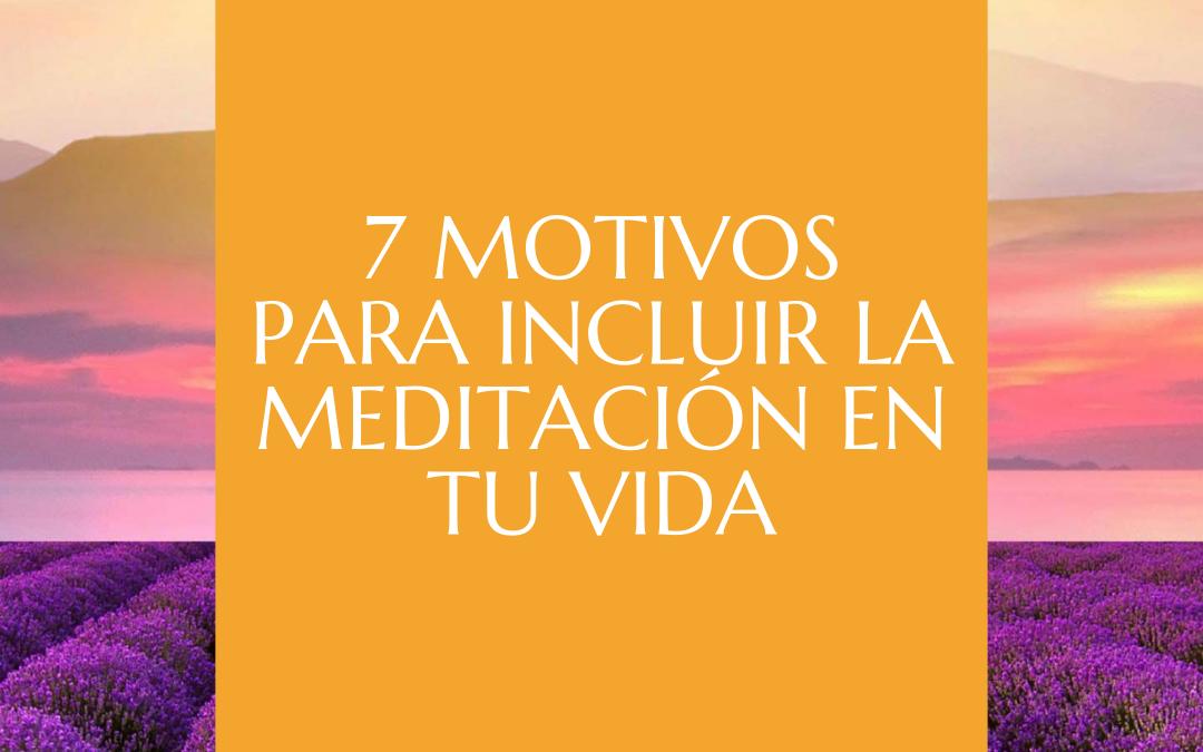7 MOTIVOS PARA INCLUIR LA MEDITACIÓN EN TU VIDA