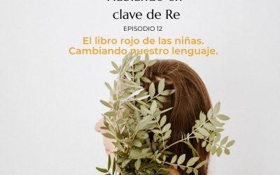 Ep.12. El libro rojo de las niñas. Cambiando nuestro lenguaje