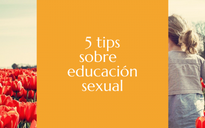 5 tips sobre educación sexual