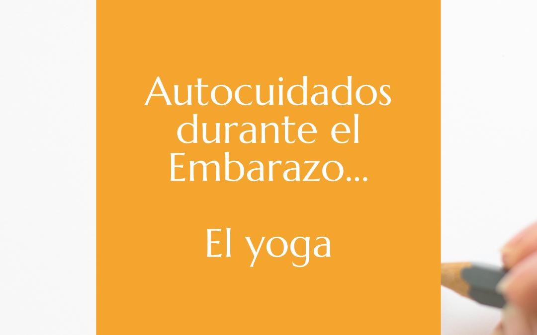 Autocuidado y embarazo. La práctica del Yoga