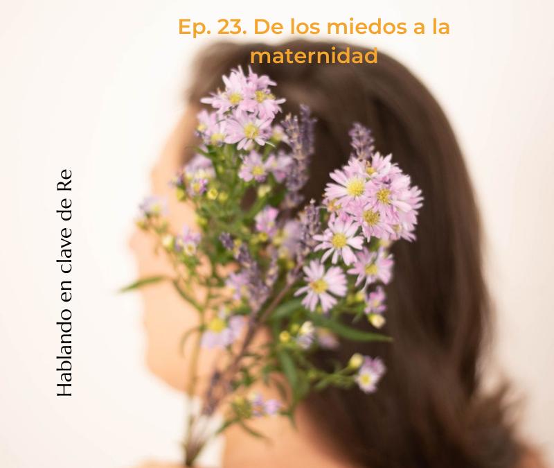 Ep. 23. De los miedos a la maternidad